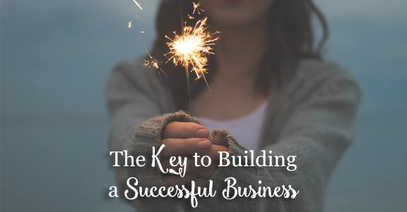 The Key to Building a Successful Business