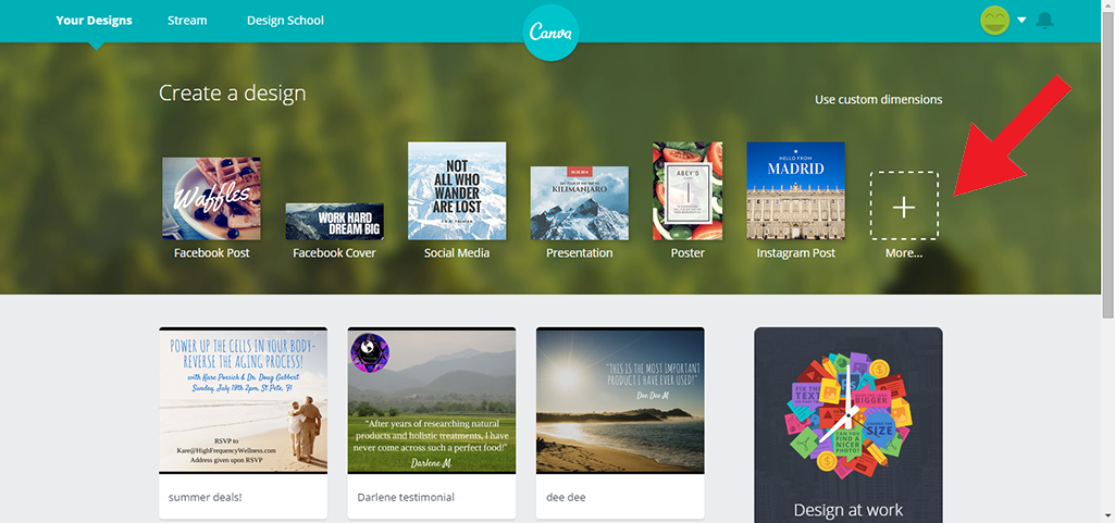 Once you are logged into Canva, this is what is will look like.  Select 'More' to see all the options for sizing.