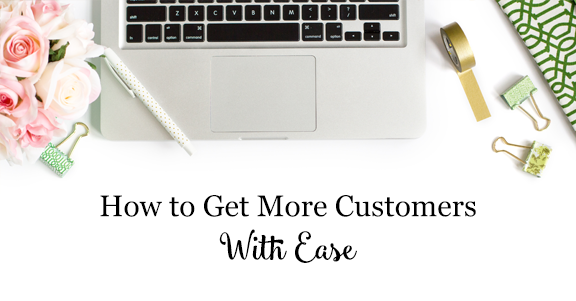 How to Get More Customers with Ease
