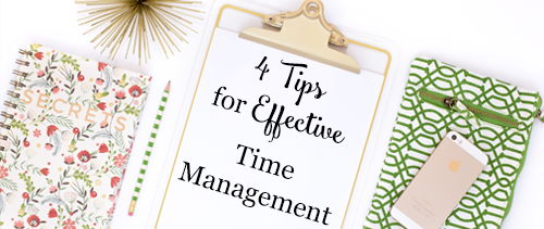 4 Tips For Effective Time Management