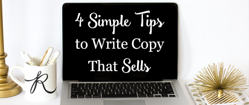 4 Simple Tips to Write Copy that Sells