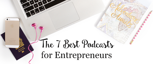 The 7 Best Podcasts for Entrepreneurs