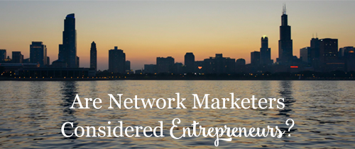 Are Network Marketers Considered Entrepreneurs?