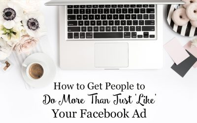 How to Get People to Do More Than Just 'Like' Your Facebook Ad