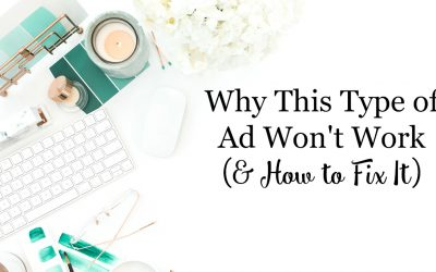 Why This Type of Ad Won't Work (& How to Fix It)
