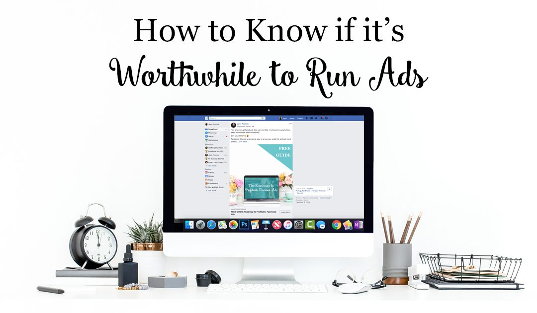How to Know if it's Worthwhile to Run Ads