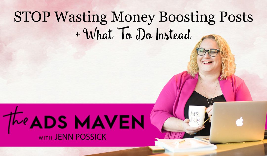 STOP Wasting Money Boosting Posts + What To Do Instead